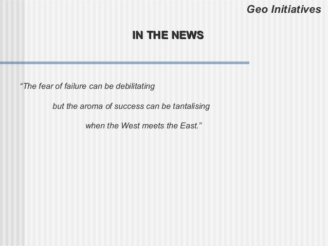 """Geo Initiatives                                 IN THE NEWS""""The fear of failure can be debilitating         but the aroma ..."""