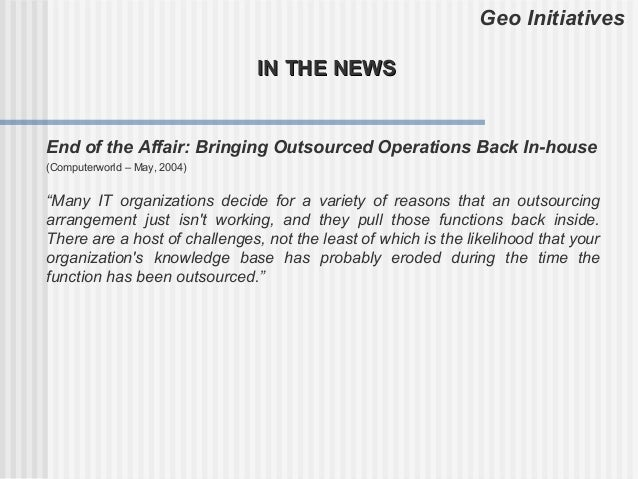 Geo Initiatives                               IN THE NEWSEnd of the Affair: Bringing Outsourced Operations Back In-house(C...