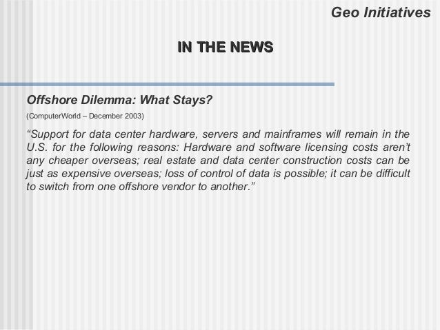 """Geo Initiatives                                  IN THE NEWSOffshore Dilemma: What Stays?(ComputerWorld – December 2003)""""S..."""