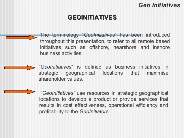 """Geo Initiatives            GEOINITIATIVESThe terminology """"GeoInitiatives"""" has been introducedthroughout this presentation,..."""