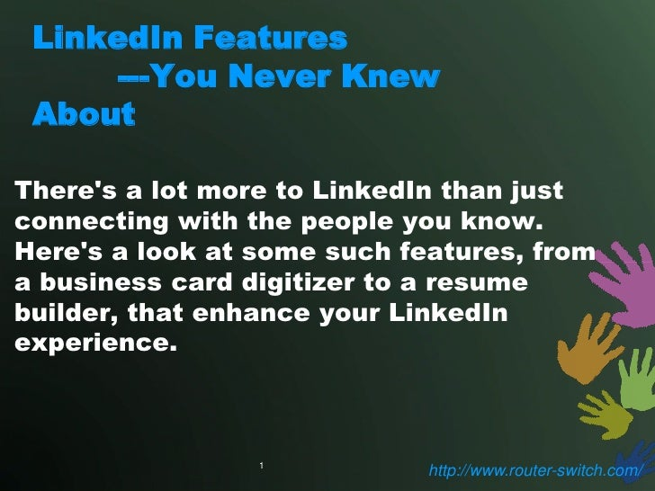LinkedIn Features      ---You Never Knew AboutTheres a lot more to LinkedIn than justconnecting with the people you know.H...