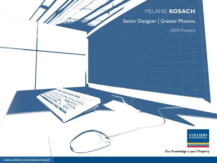 MELANIE KOSACH                                   Senior Designer | Greater Phoenix                                        ...