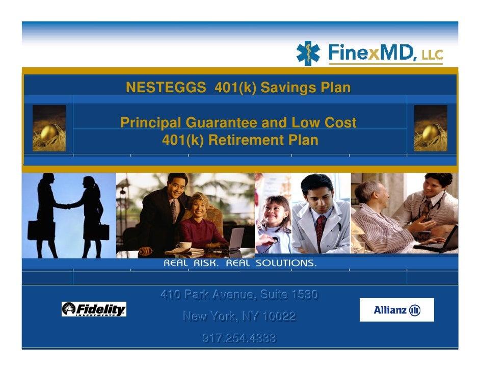 NESTEGGS 401(k) Savings Plan  Principal Guarantee and Low Cost       401(k) Retirement Plan          410 Park Avenue, Suit...