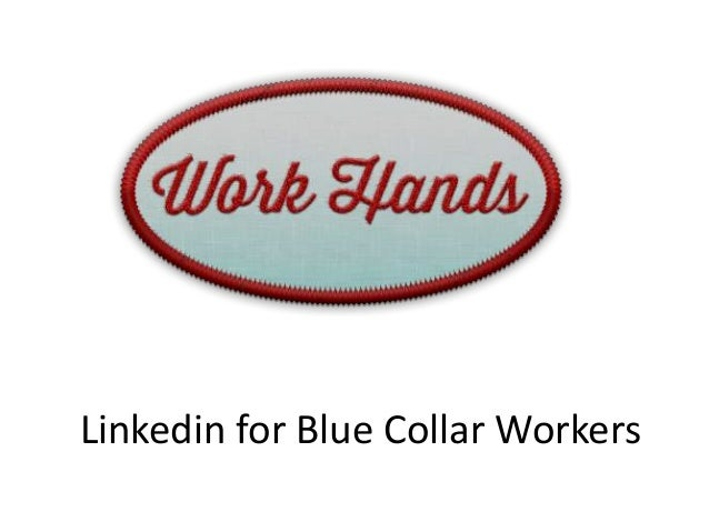 Linkedin for Blue Collar Workers