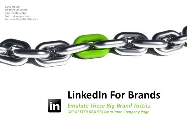 3 Critical Things You've Missed LinkedIn For Brands Emulate These Big-Brand Tactics GET BETTER RESULTS From Your Company P...