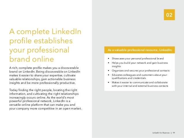 02A complete LinkedInprofile establishesyour professionalbrand onlineToday finding the right people, locating the rightincre...