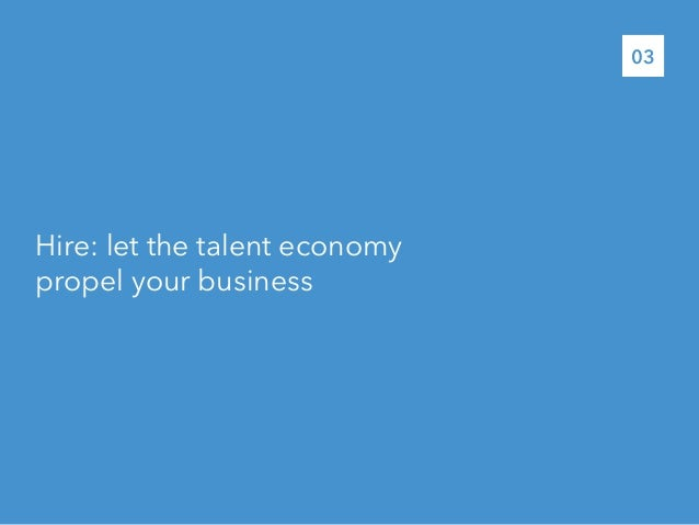 Hire: let the talent economypropel your business03