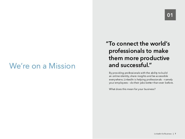 """01We're on a Mission""""To connect the world'sprofessionals to makethem more productiveand successful.""""an online identity, sh..."""
