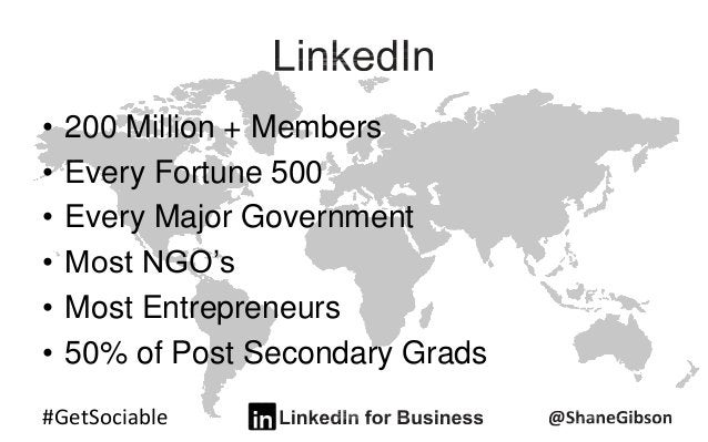 #GetSociable • 200 Million + Members • Every Fortune 500 • Every Major Government • Most NGO's • Most Entrepreneurs • 50% ...