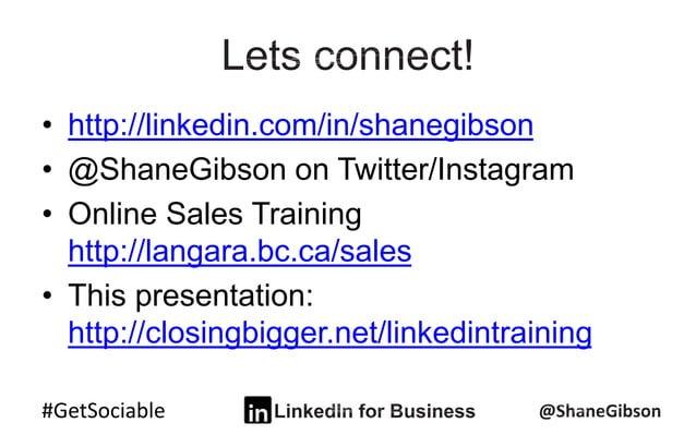 #GetSociable • http://linkedin.com/in/shanegibson • @ShaneGibson on Twitter/Instagram • Online Sales Training http://langa...