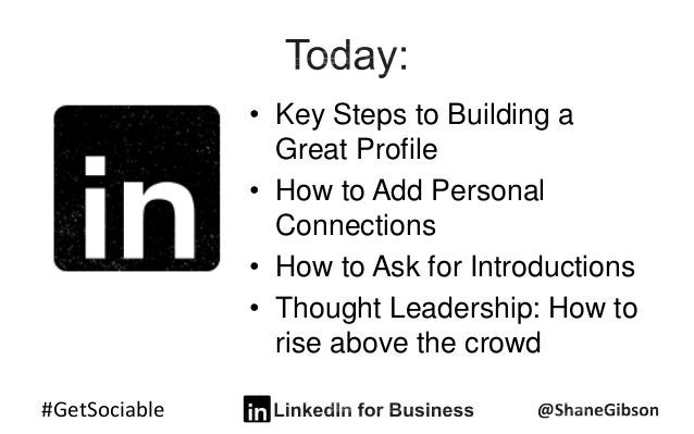 #GetSociable • Key Steps to Building a Great Profile • How to Add Personal Connections • How to Ask for Introductions • Th...