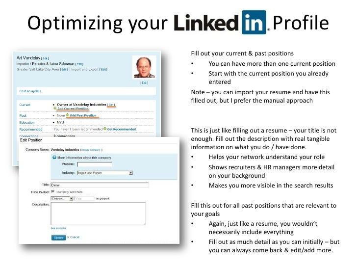 Optimizing your     LinkedIn Profile<br />Fill out your current & past positions<br />You can have more than one current p...