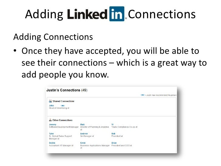 Adding  LinkedIn    Connections<br />Adding Connections<br />Once they have accepted, you will be able to see their connec...