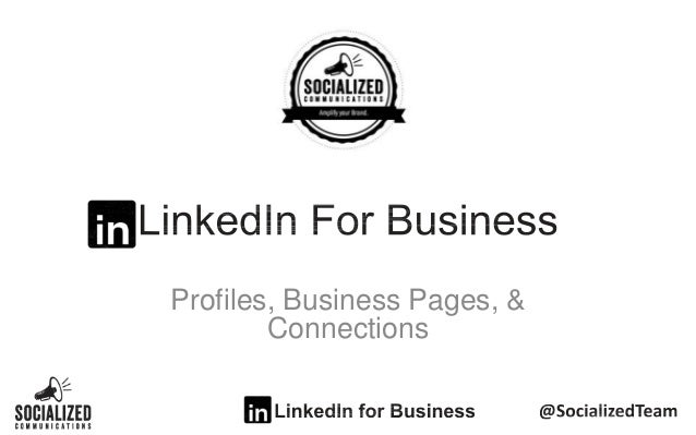 Profiles, Business Pages, &Connections