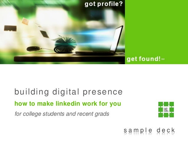 building digital presence how to make linkedin work for you for college students and recent grads s a m p l e d e c k