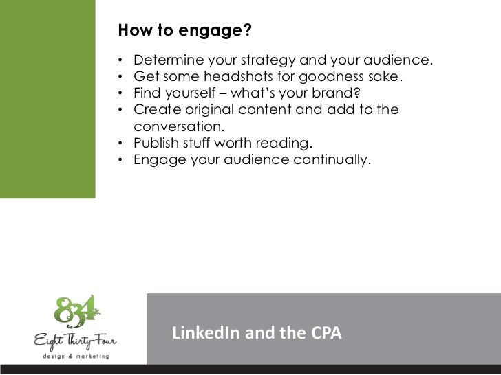"""How to engage?• Determine your strategy and your audience.• Get some headshots for goodness sake.• Find yourself – what""""s ..."""