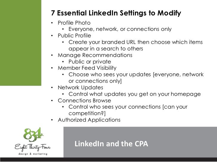 7 Essential LinkedIn Settings to Modify• Profile Photo    • Everyone, network, or connections only• Public Profile    • Cr...