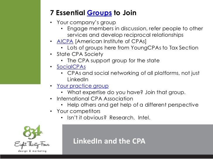 """7 Essential Groups to Join• Your company""""s group    • Engage members in discussion, refer people to other       services a..."""