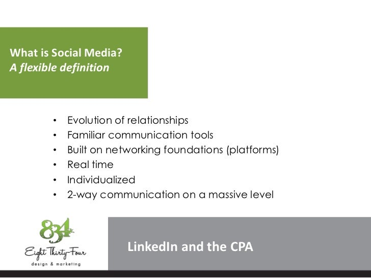 What is Social Media?A flexible definition        •   Evolution of relationships        •   Familiar communication tools  ...