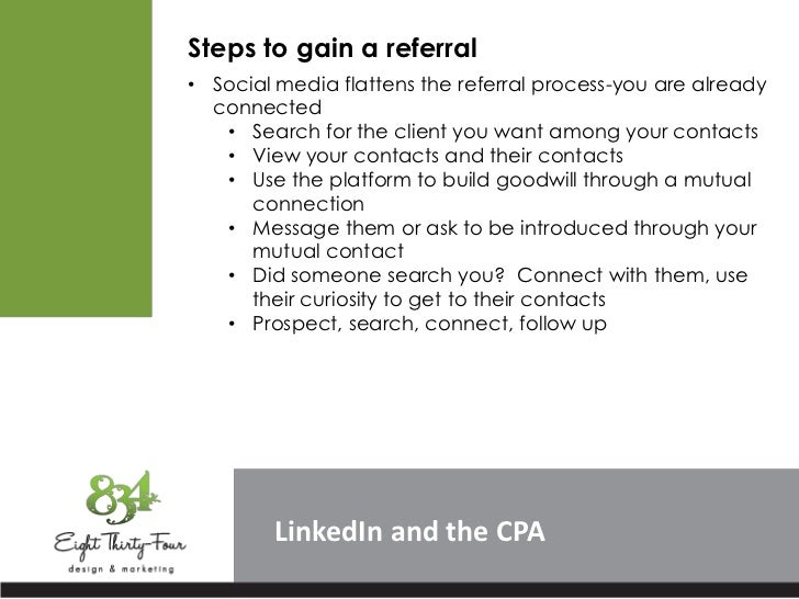 Steps to gain a referral• Social media flattens the referral process-you are already  connected   • Search for the client ...