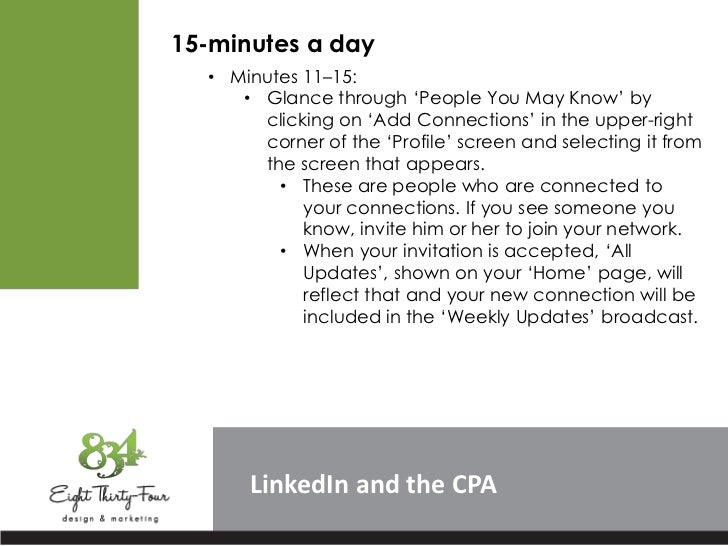 """15-minutes a day  • Minutes 11–15:     • Glance through """"People You May Know"""" by       clicking on """"Add Connections"""" in th..."""