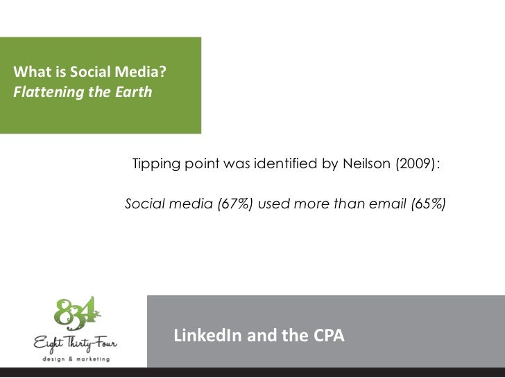 What is Social Media?Flattening the Earth                Tipping point was identified by Neilson (2009):               Soc...