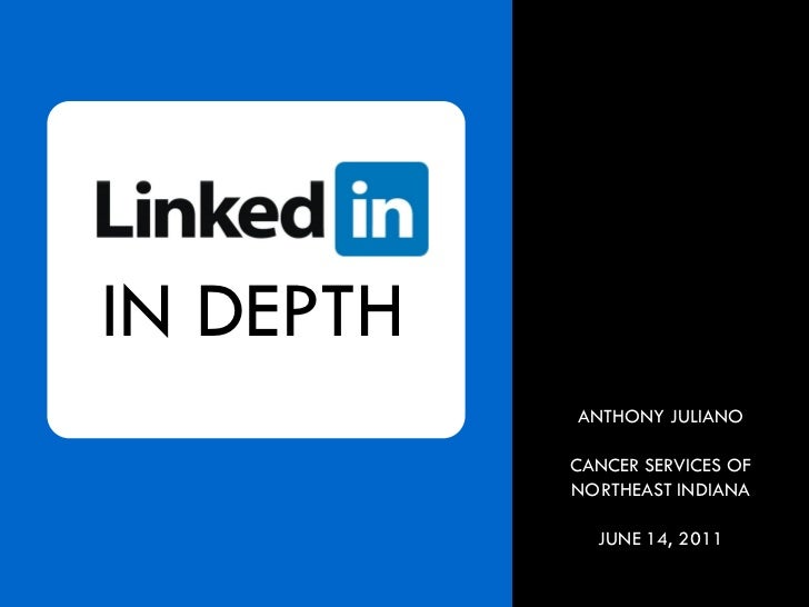 IN DEPTH           ANTHONY JULIANO           CANCER SERVICES OF           NORTHEAST INDIANA             JUNE 14, 2011