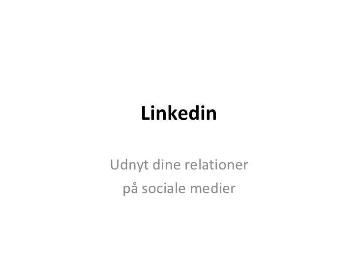 Linkedin Udnyt dine relationer på sociale medier