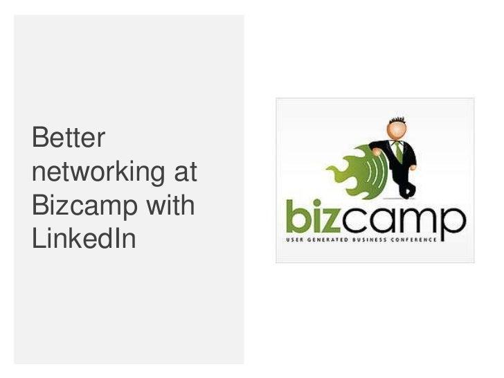 Betternetworking atBizcamp withLinkedIn