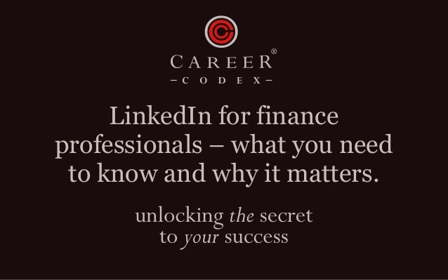 LinkedIn for finance professionals – what you need to know and why it matters.