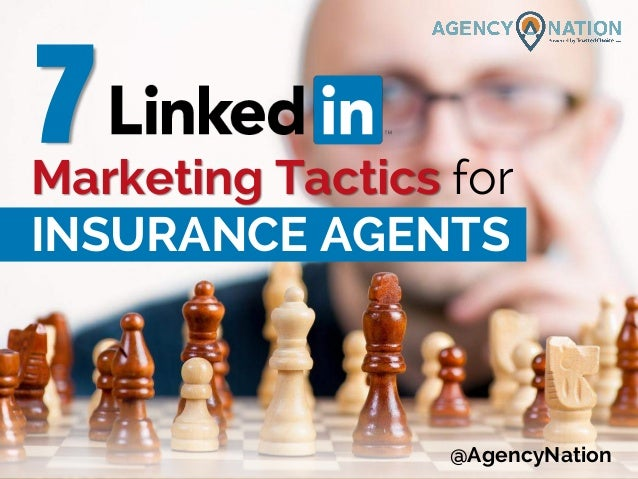 @AgencyNation 7Marketing Tactics for INSURANCE AGENTS