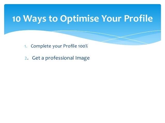 10 Ways to Optimise Your Profile