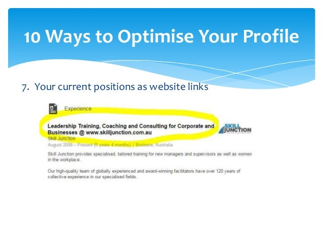 10 Ways to Optimise Your Profile   Content to be hosted by LinkedIn or hosted service partners: Youtube,  Pinterest, Slid...