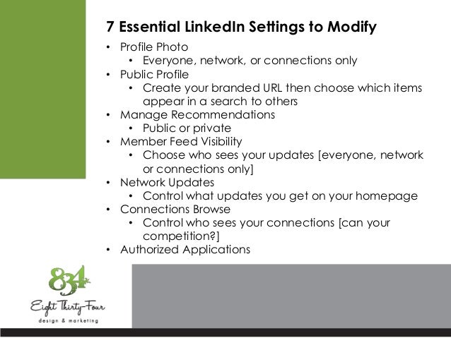 7 Essential LinkedIn Settings to Modify • Profile Photo • Everyone, network, or connections only • Public Profile • Create...