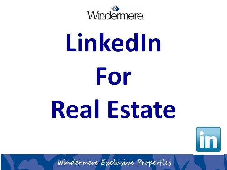 LinkedIn<br />For<br />Real Estate<br />