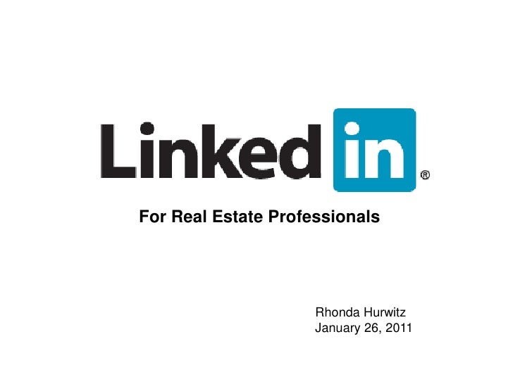 For Real Estate Professionals<br />Rhonda Hurwitz<br />January 26, 2011<br />
