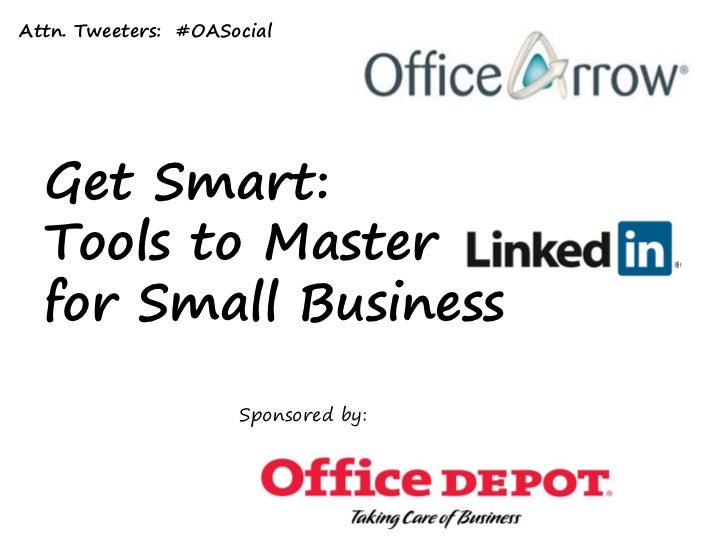 Attn. Tweeters: #OASocial  Get Smart:  Tools to Master  for Small Business                     Sponsored by:              ...
