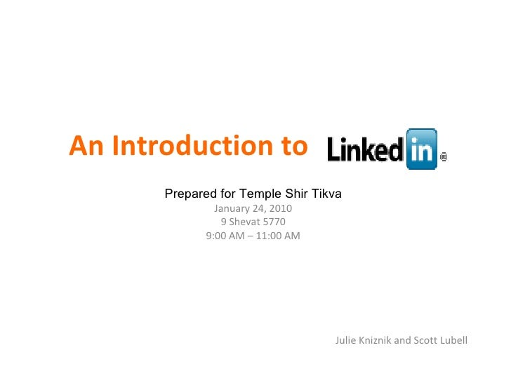 An Introduction to  Julie Kniznik and Scott Lubell Prepared for Temple Shir Tikva January 24, 2010 9 Shevat 5770 9:00 AM –...