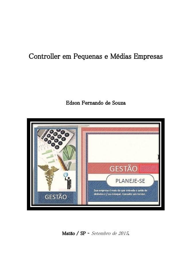 Controller em Pequenas e Médias Empresas Edson Fernando de Souza Matão / SP – Setembro de 2015.