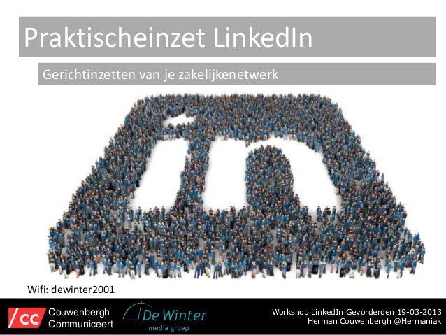 Praktischeinzet LinkedIn   Gerichtinzetten van je zakelijkenetwerkWifi: dewinter2001    Couwenbergh                       ...