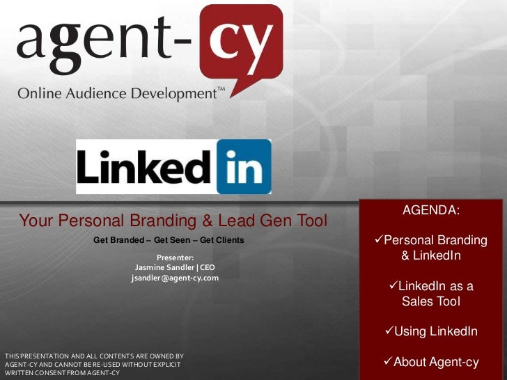 AGENDA:   Your Personal Branding & Lead Gen Tool                       Get Branded – Get Seen – Get Clients   Personal Br...