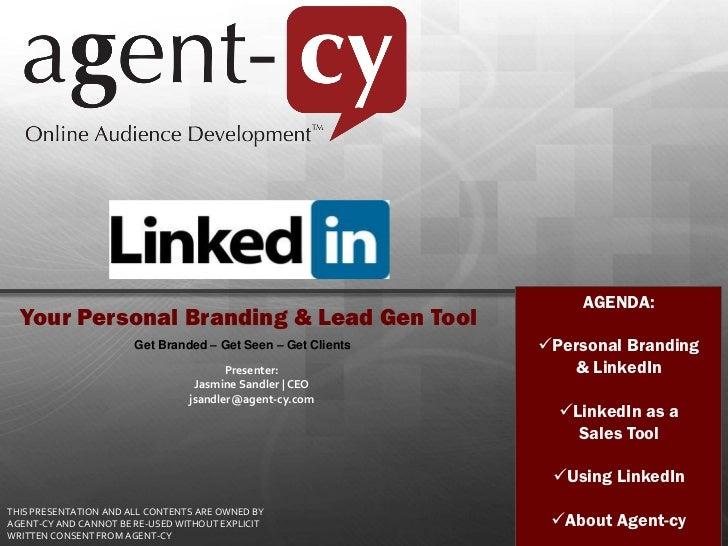 AGENDA:  Your Personal Branding & Lead Gen Tool                       Get Branded – Get Seen – Get Clients   Personal Bra...