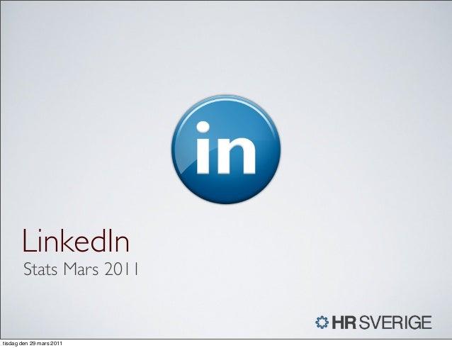 STATS LinkedIn Stats Mars 2011 tisdag den 29 mars 2011