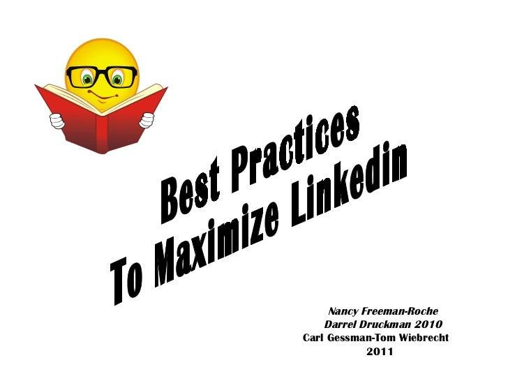 Best Practices To Maximize Linkedin Nancy Freeman-Roche Darrel Druckman 2010 Carl Gessman-Tom Wiebrecht  2011
