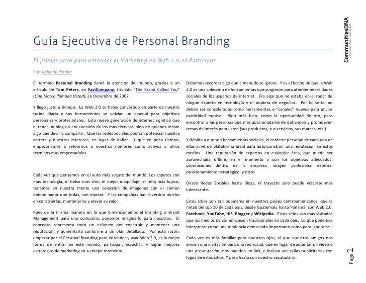 Guía Ejecutiva de Personal Branding El primer paso para entender el Marketing en Web 2.0 es Participar.  Por: Rolando Pera...