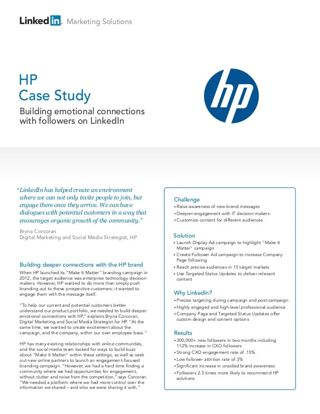 "Marketing SolutionsHPCase Study Building emotional connections with followers on LinkedIn"" LinkedIn has helped create an e..."