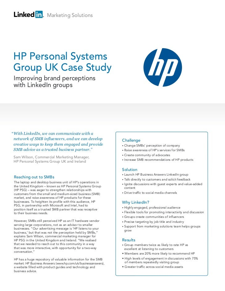 "Marketing SolutionsHP Personal SystemsGroup UK Case Study Improving brand perceptions with LinkedIn groups"" With LinkedIn,..."