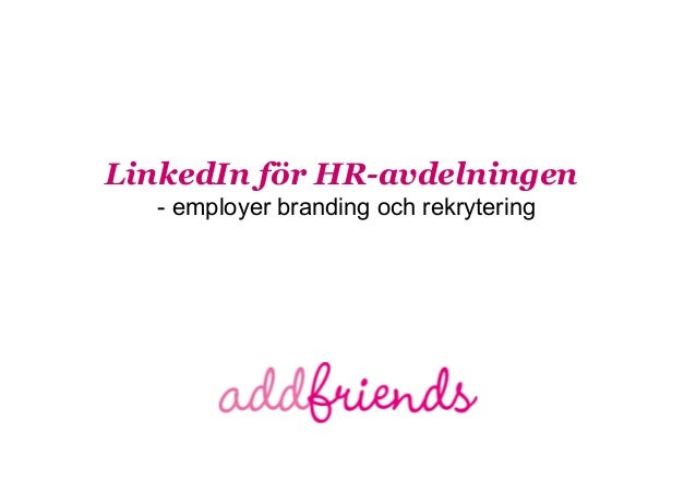 LinkedIn för HR-avdelningen - employer branding och rekrytering
