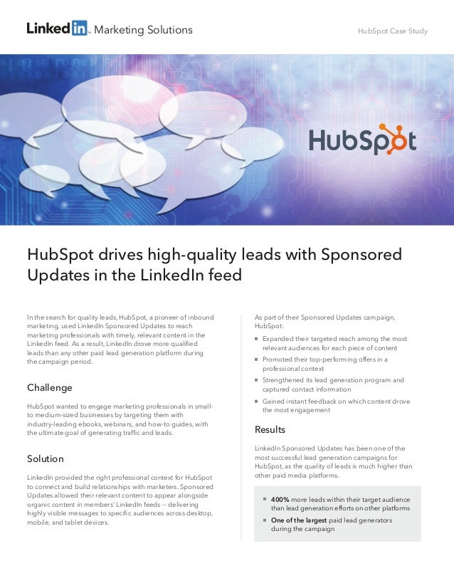 Marketing Solutions As part of their Sponsored Updates campaign, HubSpot:  Expanded their targeted reach among the most r...