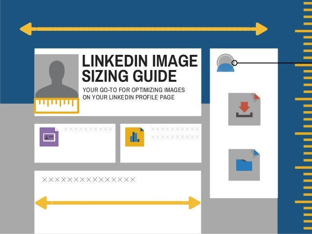 LINKEDIN IMAGE SIZING GUIDE YOUR GO-TO FOR OPTIMIZING IMAGES ON YOUR LINKEDIN PROFILE PAGE